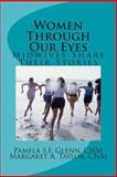 Women Through Our Eyes, Pamela Glenn and Margaret Taylor, 1482309041