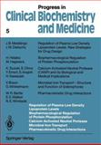 Regulation of Plasma Low Density Lipoprotein Levels Biopharmacological Regulation of Protein Phosphorylation Calcium-Activated Neutral Protease Microbial Iron Transport Pharmacokinetic Drug Interactions, , 3642729045
