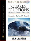 Quakes, Eruptions and Other Geologic Cataclysms, Jon Erickson, 0816049041