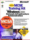 Microsoft Windows 2000 Network Infrastructure Administration, Microsoft Official Academic Course Staff, 1572319046