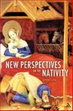 New Perspectives on the Nativity, Corley, Jeremy, 056762904X