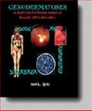 Genodermatoses : A Full-Color Clinical Guide to Genetic Skin Disorders, Spitz, Joel L., 0683079042
