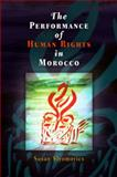 The Performance of Human Rights in Morocco, Slyomovics, Susan, 081221904X