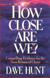 When Will Jesus Come? : How Close Are We to His Return?, Hunt, Dave, 0890819041