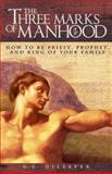Three Marks of Manhood, G. C. Dilsaver, 0895559048