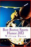 Best Boston Sports Humor 2013, William Russo, 1494339048