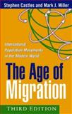 The Age of Migration, Third Edition : International Population Movements in the Modern World, Castles, Stephen and Miller, Mark J., 1572309040