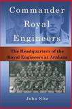 Commander Royal Engineers, John Sliz, 1927679044