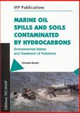 Marine Oil Spills and Soils Contaminated by Hydrocarbons : Environmental Stakes and Treatment of Pollutions, Bocard, Christian, 2710809044