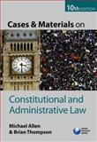 Cases and Materials on Constitutional and Administrative Law, Thompson, Brian and Allen, Michael, 0199579040