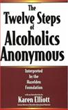 Twelve Steps of Alcoholic Anonymous, Halzelden Foundation Staff, 0894869043