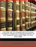 History of the American Lutheran Church, Ernest Lewis Hazelius, 1147209049