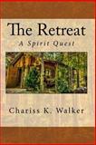 The Retreat, Chariss K. Walker, 1495249042