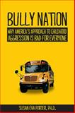 Bully Nation, Susan Eva Porter, 1557789045
