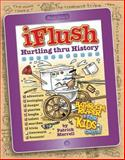 Uncle John's IFlush: Hurtling Thru History Bathroom Reader for Kids Only!, Patrick Merrell, 1607109042