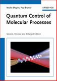 Quantum Control of Molecular Processes, Moshe Shapiro and Paul Brumer, 3527409041