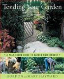 Tending Your Garden, Gordon Hayward, 0393059049