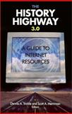 The History Highway 3.0 : A Guide to Internet Resources, , 0765609045