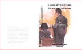 A Smile Between Tears : Life in an Inner City Courtroom, Van Antwerp, Daniel J., 0972759042
