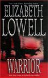 Warrior, Elizabeth Lowell, 1551669048