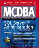 MCDBA SQL Server 7 Administration Study Guide : Exam No. 70-28, Syngress Media, Inc. Staff, 0072119047