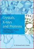 Crystals, X-rays and Proteins : Comprehensive Protein Crystallography, Sherwood, Dennis and Cooper, Jon, 019955904X