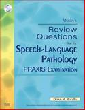 Mosby's Review Questions for the Speech-Language Pathology PRAXIS Examination, Ruscello, Dennis M. and Mosby, 032305904X