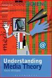 Understanding Media Theory 1st Edition