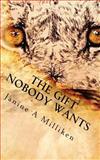 The Gift Nobody Wants, Janine A. Milliken, 1452899045