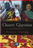 Owain Glyndwr, Twigg, Aeres, 1859029043