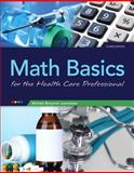 Math Basics for Healthcare Professionals Plus NEW MyMathLab with Pearson EText -- Access Card Package, Lesmeister, Michele, 0133419045