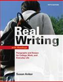 Real Writing with Readings : Paragraphs and Essays for College, Work, and Everyday Life, Anker, Susan, 0312539045