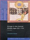 Europe in the Central Middle Ages, 962-1154, Brooke, Christopher N. L., 0582369045