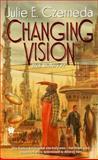 Changing Vision, Julie E. Czerneda, 0886779049