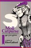 Moll Cutpurse : Her True History, Galford, Ellen, 0932379044
