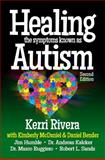 Healing the Symptoms Known As Autism, Kerri Rivera, 0989289044