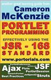 Cameron Mckenzie's JSR168 Portlet Develpment : Everything from the GenericPortlet to the Struts and JSF Apache Portlet Bridges www. portorials. com: Learning How to Develop Effective, JSR-168, Portal Applications Www. portorials. Com, McKenzie, Cameron, 1598729047