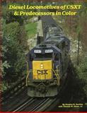 Diesel Locomotives of the CSXT and Predecessors in Color, Nuckles, Douglas B., 1883089042