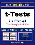 T-Tests in Excel - the Excel Statistical Master, Mark Harmon, 1937159043