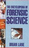 Encyclopedia of Forensic Science, B. Lane, 0747239045