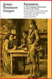 Satanstoe, or the Littlepage Manuscripts : A Tale of the Colony, Cooper, James Fenimore and House, Kay Seymour, 0887069045