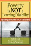 Poverty Is NOT a Learning Disability : Equalizing Opportunities for Low SES Students, Dresser, Sandy Grogan, 1412969042