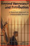 Beyond Vengeance and Retribution, James Galezewski, 1457519046