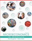 Microeconomics in Modules, Krugman, Paul R. and Wells, Robin, 1464139040