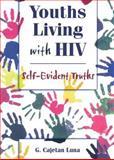 Youths Living with HIV, G. Cajetan Luna and John P. Dececco, 1560239042