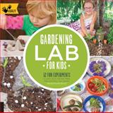 Gardening Lab for Kids, Renata Fossen Brown, 1592539041
