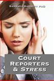 Court Reporters and Stress, Barbara Barnett, 1881859045