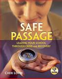 Safe Passage : Leading Your School Through Crisis and Recovery, Lovre, Cheri, 1934009040
