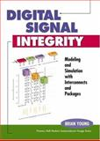 Digital Signal Integrity : Modeling and Simulation with Interconnects and Packages, Young, Brian, 0130289043