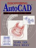 Discovering AutoCAD Release 12, Dix, Mark and Riley, Paul, 013042904X
